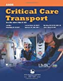 img - for Critical Care Transport by American Academy of Orthopaedic Surgeons (AAOS), UMBC, Ameri. (Jones & Bartlett Publishers,2009) [Paperback] book / textbook / text book