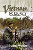 Vietnam: No Regrets: One Soldiers Tour of Duty (VIETNAM NO REGRETS)