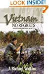 Vietnam: No Regrets: One Soldier's To...