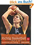 Richtig Basketball: Technik, Taktik,...
