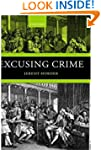 Excusing Crime (Oxford Monographs on...