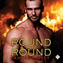 Round and Round Audiobook by Andrew Grey Narrated by Michael Pauley