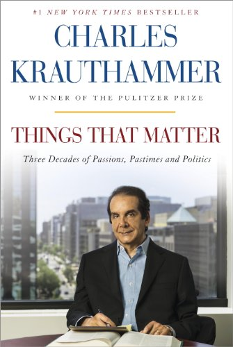 Charles Krauthammer - Things That Matter