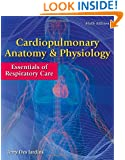Cardiopulmonary Anatomy & Physiology: Essentials of Respiratory Care
