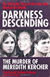 Paul Russell Darkness Descending - the Murder of Meredith Kercher