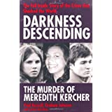 Darkness Descending - the Murder of Meredith Kercher ~ Graham Johnson