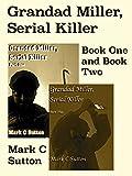 Grandad Miller, Serial Killer - Book One and Book Two