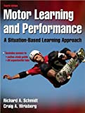 Motor Learning and Performance (text only) 4th (Fourth) edition by R. A. Schmidt,C. A. Wrisberg
