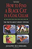 img - for How to Find a Black Cat in a Coal Cellar by Joseph Buchdahl (6-Jan-2013) Paperback book / textbook / text book