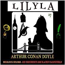 Die Geschichte des blauen Karfunkels (Lilyla - Sherlock Holmes 27) Hörbuch von Arthur Conan Doyle Gesprochen von: Friedrich Frieden