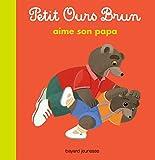 """Afficher """"Petit Ours Brun Petit Ours brun aime son papa"""""""