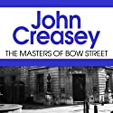 The Masters of Bow Street (       UNABRIDGED) by John Creasey Narrated by Rupert Farley