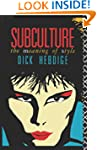 Subculture: The Meaning of Style (New...