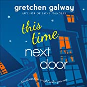 This Time Next Door: Oakland Hills, Book 2 | [Gretchen Galway]