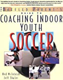 img - for The Baffled Parents' Guide to Coaching Indoor Youth Soccer book / textbook / text book