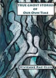 True Ghost Stories of Our Own Time (English Edition)