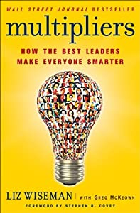 Cover of &quot;Multipliers: How the Best Leade...