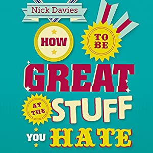 How to Be Great at the Stuff You Hate Audiobook