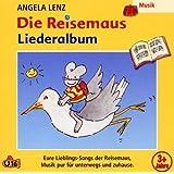 """Die Reisemaus-Liederalbumvon """"Angela Lenz"""""""