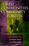 img - for Forest Communities, Community Forests: Struggles and Successes in Rebuilding Communities and Forests book / textbook / text book