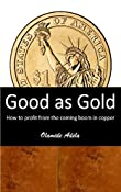 Amazon.com: Good as Gold: How to profit from the coming boom in copper eBook: Olamide Adela: Books