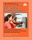 img - for The Journal of Faculty Development, Volume 28, Number 1: Raising the Bar: Promoting Faculty Members' Scholarly Motivation and Performance book / textbook / text book