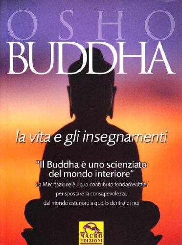 Buddha. La vita e gli insegnamenti