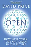 Open: How we'll work, live and learn in the future