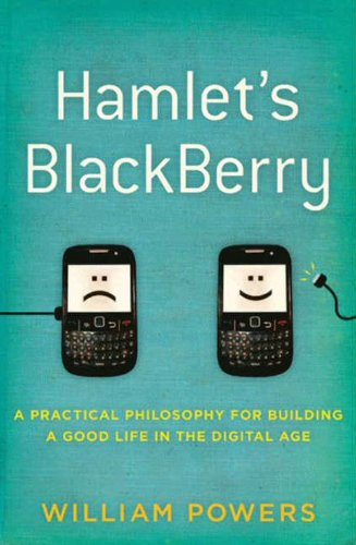 hamlets-blackberry-a-practical-philosophy-for-building-a-good-life-in-the-digital-age