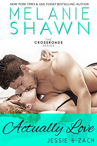Melanie Shawn - Actually Love - Jessie & Zach (The Crossroads Series Book 7)
