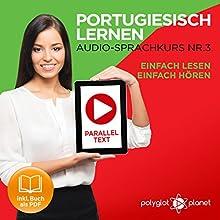 Portugiesisch Lernen - Einfach Lesen | Einfach Hören | Paralleltext: Portugiesisch Audio Sprachkurs Nr. 3 (Einfach Portugiesisch Lernen) Hörbuch von  Polyglot Planet Gesprochen von: Samuel Goncalves, Michael Sonnen