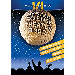 Mystery Science Theater 3000: Volume VI
