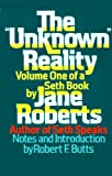 "The ""Unknown"" Reality: A Seth Book"