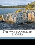 The way to abolish slavery