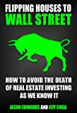 img - for Flipping Houses To Wall Street: Avoiding The Death Of Real Estate Investing As We Know It book / textbook / text book