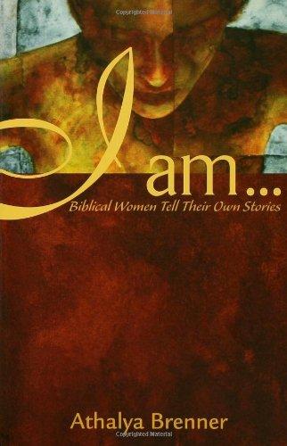 I Am...: Biblical Women Tell Their Own Stories