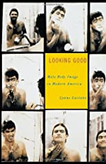 Looking Good: Male Body Image in Modern America