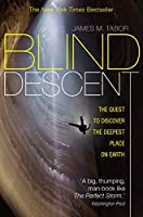 Blind Descent: The Quest to Discover the Deepest Place on Earth (English Edition)