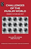 img - for Challenges of the Muslim World, Volume 19: Present, Future and Past (International Symposia in Economic Theory and Econometrics) by William W. Cooper (2008-03-28) book / textbook / text book