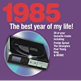 The Best Year Of My Life: 1985