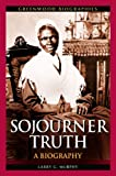 img - for Sojourner Truth: A Biography (Greenwood Biographies) book / textbook / text book