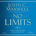 No Limits: Blow the CAP off Your Capacity Hörbuch von John C. Maxwell Gesprochen von: Chris Sorensen