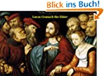 225 Color Paintings of Lucas Cranach...