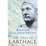 The Fall of Carthage: The Punic Wars 265-146BC (CASSELL MILITARY PAPERBACKS)by Adrian Goldsworthy