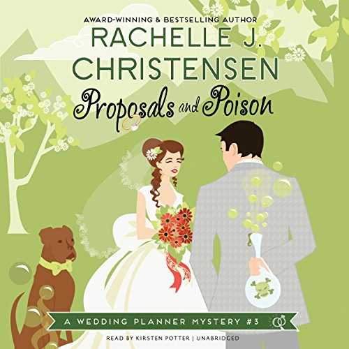 Proposals and Poison: A Wedding Planner Mystery #3 (Wedding Planner Mysteries)