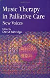 Music Therapy in Palliative Care: New Voices