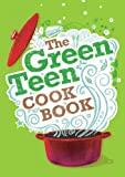 The Green Teen Cook Book