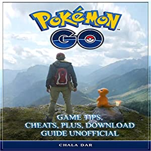 Pokemon Go Game Tips, Cheats, Plus, Download Guide Unofficial Audiobook