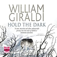 Hold the Dark (       UNABRIDGED) by William Giraldi Narrated by John Moraitis
