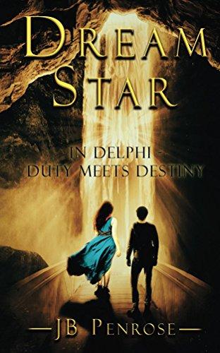 DreamStar: In Delphi – Duty Meets Destiny (The Delphi Countdown Trilogy Book 2)